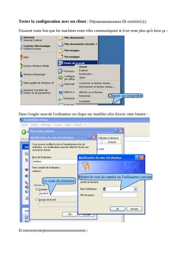 Tester la configuration avec un client : Déjaaaaaaaaaaaaaaa Eh ouiiiiiiiii;);)Sassurer toute fois que les machines entre e...