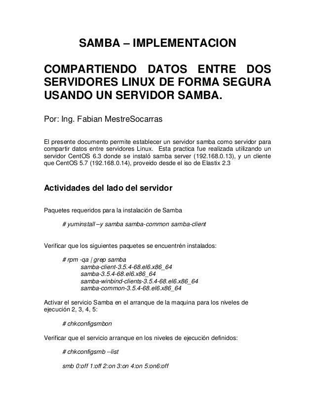 SAMBA – IMPLEMENTACION COMPARTIENDO DATOS ENTRE DOS SERVIDORES LINUX DE FORMA SEGURA USANDO UN SERVIDOR SAMBA. Por: Ing. F...