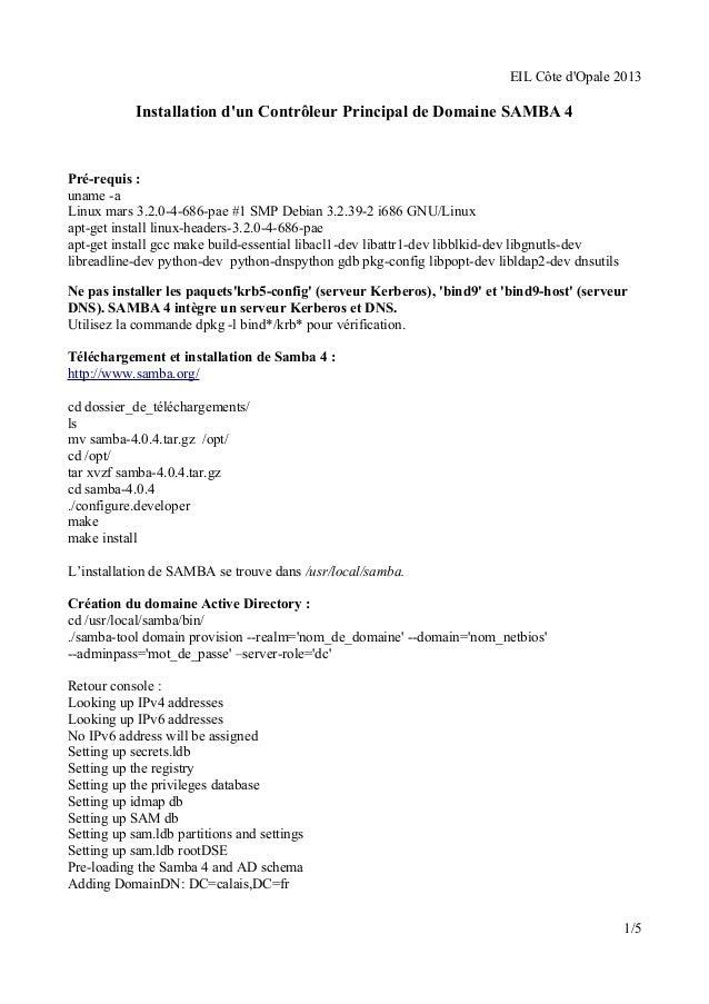 EIL Côte d'Opale 2013  Installation d'un Contrôleur Principal de Domaine SAMBA 4  Pré-requis :  uname -a  Linux mars 3.2.0...