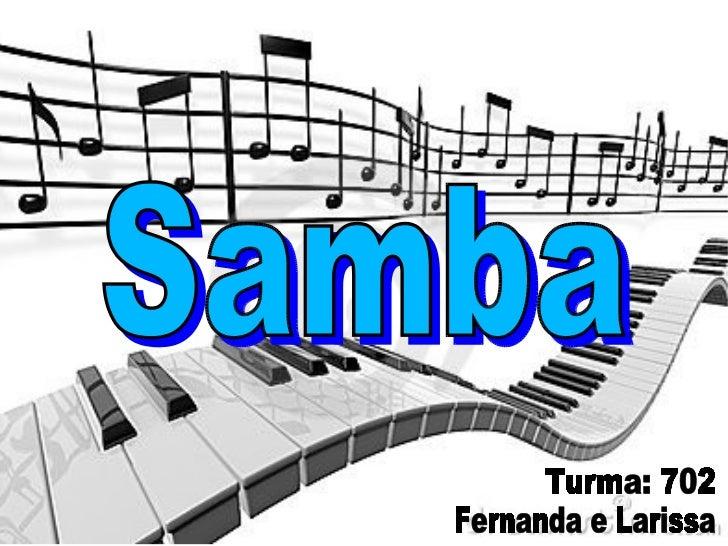 Samba Fernanda e Larissa Turma: 702