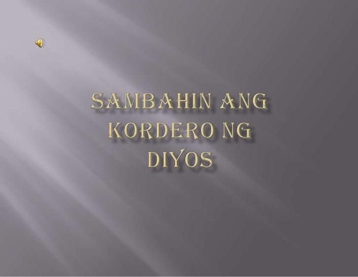 SAMBAHIN ANG KORDERO NG DIYOS<br />