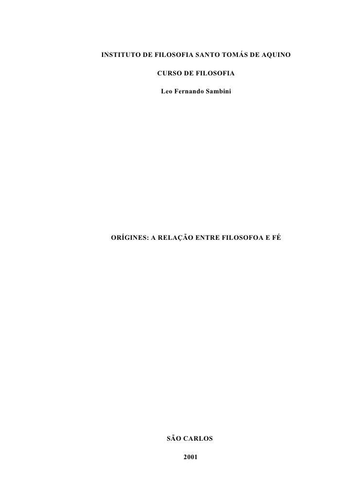 INSTITUTO DE FILOSOFIA SANTO TOMÁS DE AQUINO              CURSO DE FILOSOFIA               Leo Fernando Sambini       ORÍG...