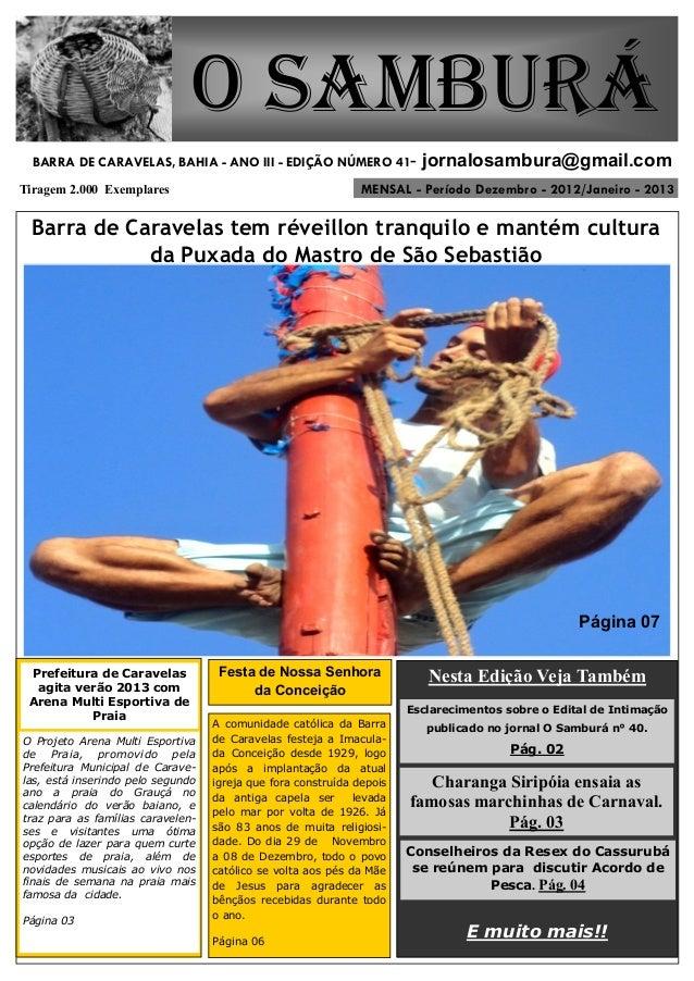 MENSAL - Período Dezembro - 2012/Janeiro - 2013  O Samburá  Tiragem 2.000 Exemplares  BARRA DE CARAVELAS, BAHIA - ANO III ...