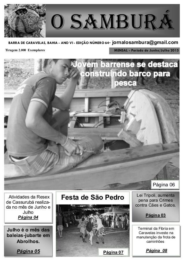 MENSAL - Período de Junho/Julho 2015 O Samburá Tiragem 2.000 Exemplares BARRA DE CARAVELAS, BAHIA - ANO VI - EDIÇÃO NÚMERO...