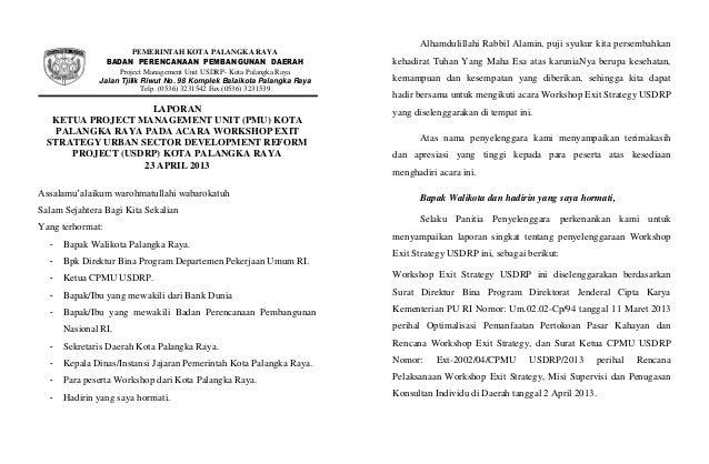 LAPORANKETUA PROJECT MANAGEMENT UNIT (PMU) KOTAPALANGKA RAYA PADA ACARA WORKSHOP EXITSTRATEGY URBAN SECTOR DEVELOPMENT REF...