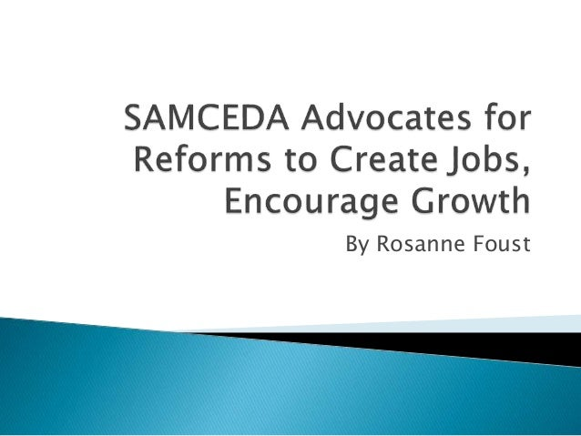 samceda advocates for reforms to create jobs encourage growth
