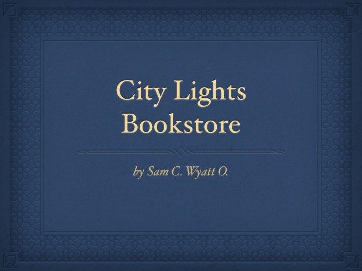 City LightsBookstore by Sam C. Wyatt O.