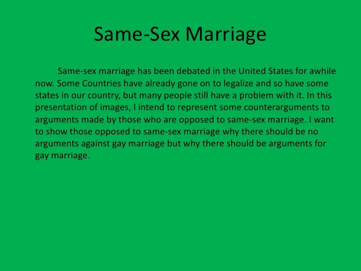 essay about same sex marriage This argumentative essay on legalizing gay marriage describes why same-sex marriage should be allowed and why the bible should not be looked upon for social justice.