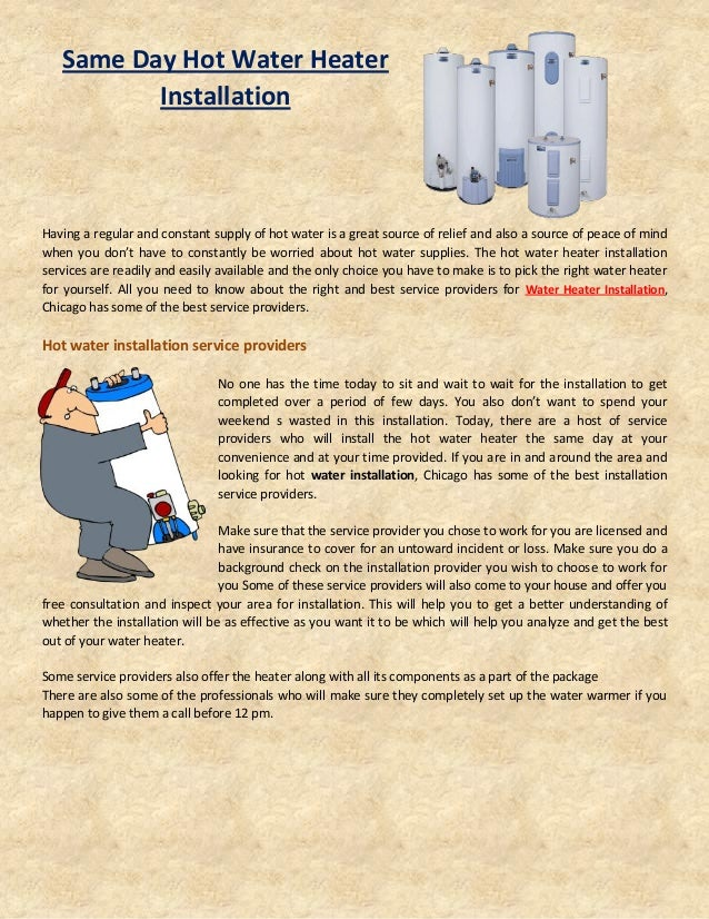 Same Day Hot Water Heater Installation Having a regular and constant supply of hot water is a great source of relief and a...