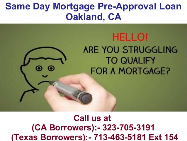 Same Day Mortgage Pre Approval Loan Oakland CA @ 323-705-3191