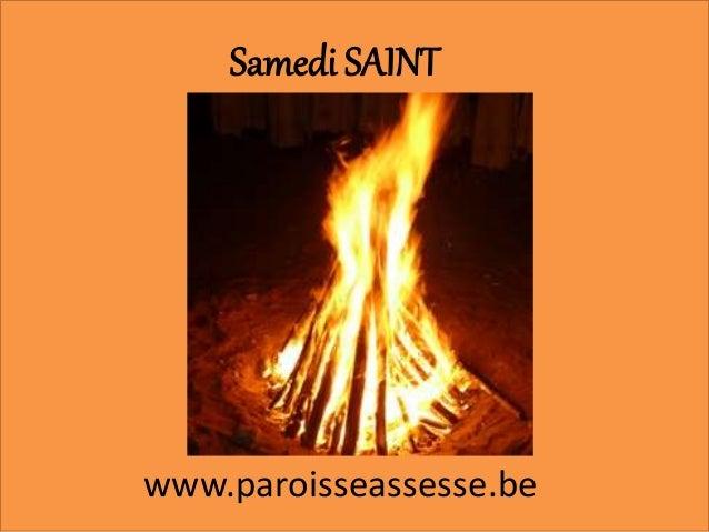 Samedi SAINT www.paroisseassesse.be