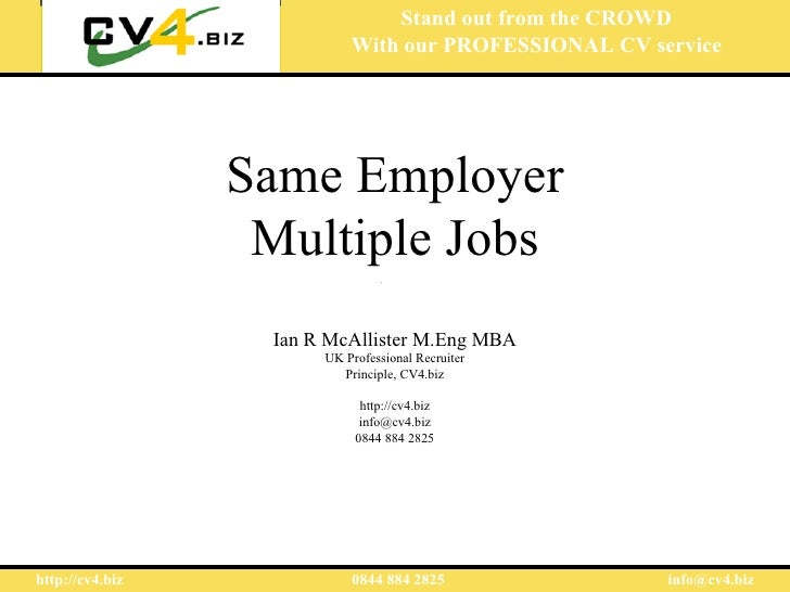 Stand out from the CROWD                           With our PROFESSIONAL CV service                 Same Employer         ...