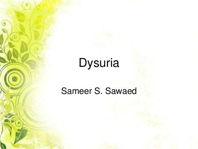 Dysuria Sameer S. Sawaed