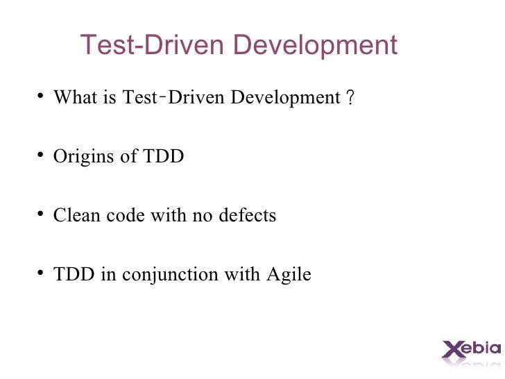 Test-Driven Development <ul><li>What is Test-Driven Development? </li></ul><ul><li>Origins of TDD </li></ul><ul><li>Clean ...