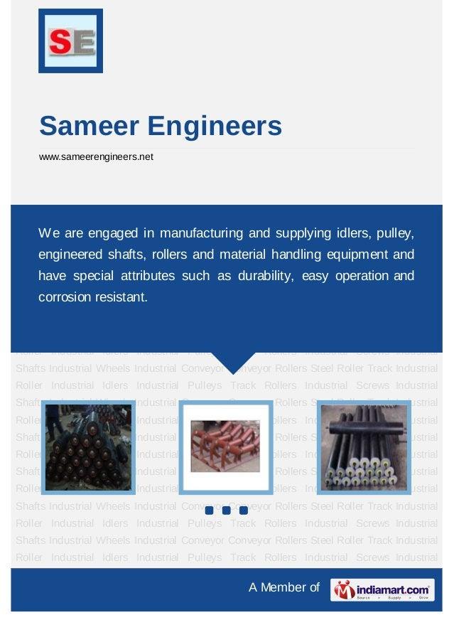 Sameer Engineers     www.sameerengineers.netIndustrial Roller Industrial Idlers Industrial Pulleys Track Rollers Industria...