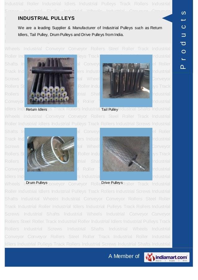 Industrial Roller Industrial Idlers Industrial Pulleys Track Rollers IndustrialScrews Industrial Shafts Industrial Wheels ...
