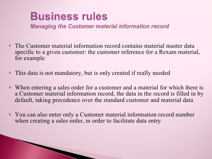    The Customer material information record contains material master data     specific to a given customer: the customer ...