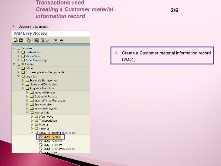 2/6     Access via menu:                               Create a Customer material information record                    ...