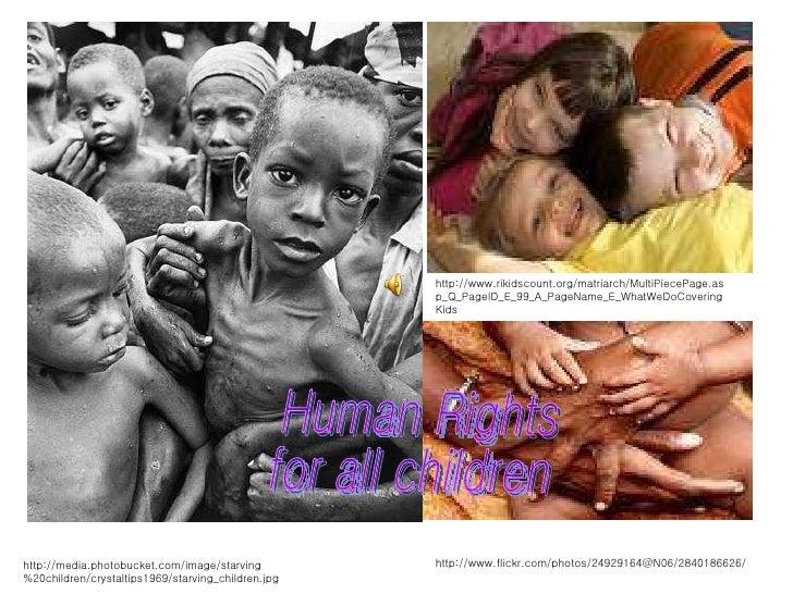 http://media.photobucket.com/image/starving%20children/crystaltips1969/starving_children.jpg Human Rights  for all childre...