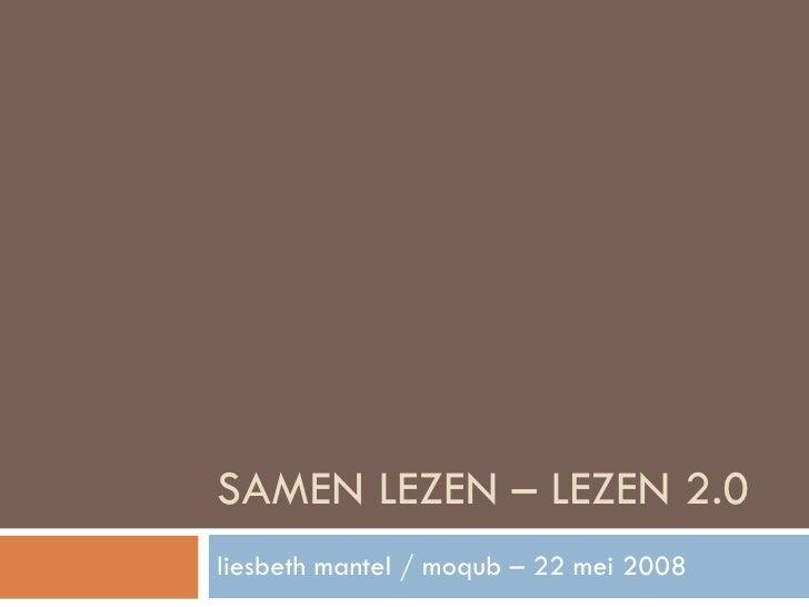 SAMEN LEZEN – LEZEN 2.0 liesbeth mantel / moqub – 22 mei 2008