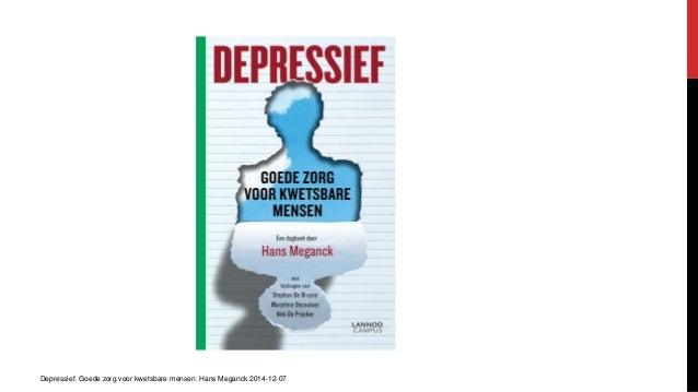 Depressief. Goede zorg voor kwetsbare mensen. Hans Meganck 2014-12-07
