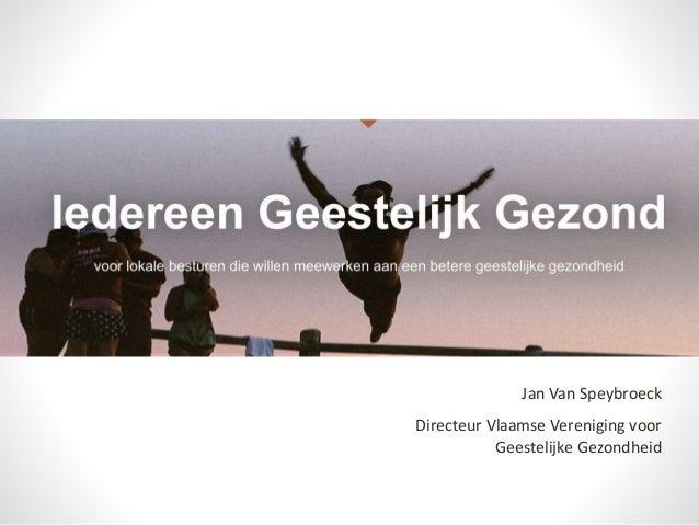 Jan Van Speybroeck Directeur Vlaamse Vereniging voor Geestelijke Gezondheid