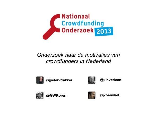 Onderzoek naar de motivaties van crowdfunders in Nederland @petervdakker @GWKoren @koenvliet @kleverlaan
