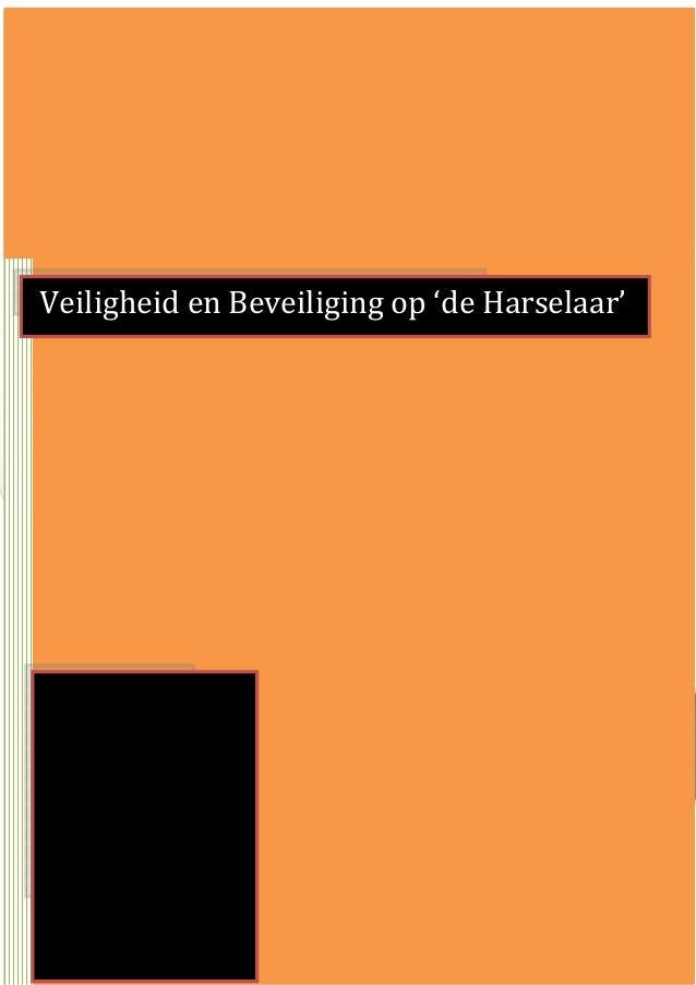 20122013Auteur: Herman MaassenFunctie: Veiligheidskundige i.o.Bedrijf: Gemeente BarneveldVeiligheid en Beveiliging op 'de ...