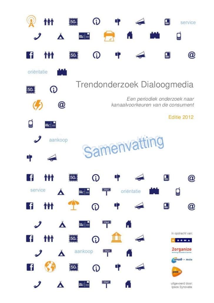 Trendonderzoek Dialoogmedia              Een periodiek onderzoek naar        kanaalvoorkeuren van de consument            ...
