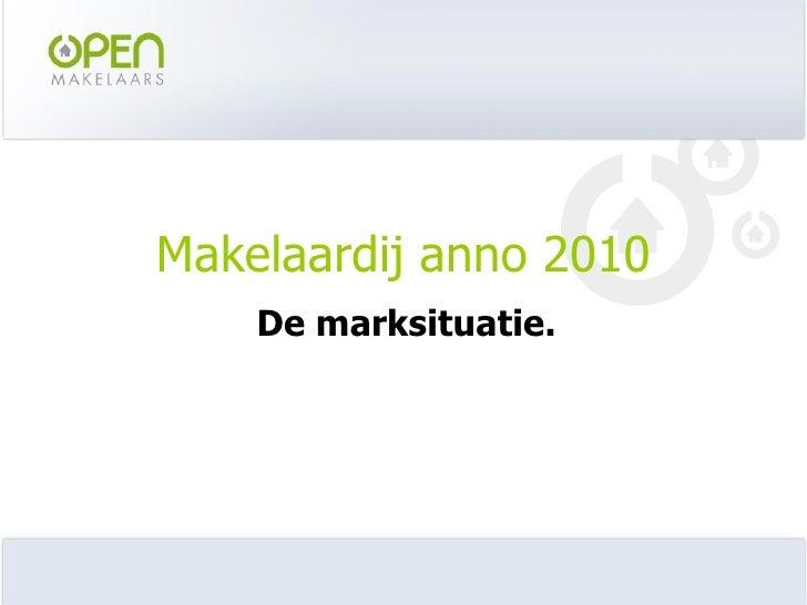 Makelaardij anno 2010 De marksituatie.