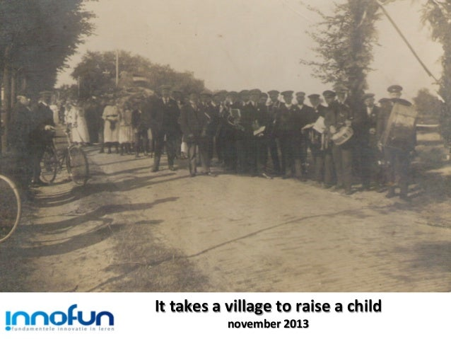 It  takes  a  village  to  raise  a  child   november  2013
