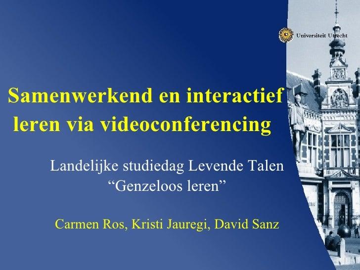 """Samenwerkend en interactief leren via videoconferencing   Landelijke studiedag Levende Talen """" Genzeloos leren"""" Carmen Ros..."""