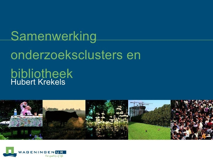 Samenwerking onderzoeksclusters en bibliotheek Hubert Krekels