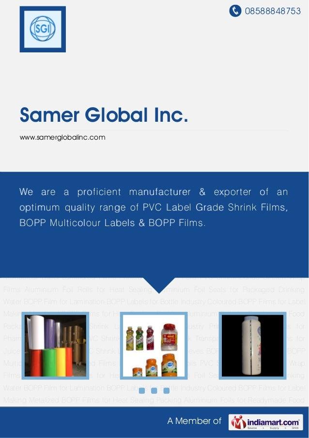 08588848753A Member ofSamer Global Inc.www.samerglobalinc.comPVC Shrink Films PVC Shrink Labels PVC Shrink Sleeves BOPP La...