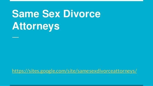 Same Sex Divorce Attorneys https://sites.google.com/site/samesexdivorceattorneys/