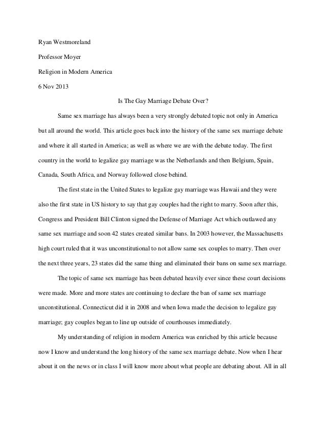 Critical Essay Thesis Statement Ryan Westmoreland Professor Moyer Religion In Modern America  Nov  Is  The Gay Marriage Debate  High School Reflective Essay also Small Essays In English Ryan Westmoreland Same Sex Marraige Essay English Essay Writing Examples