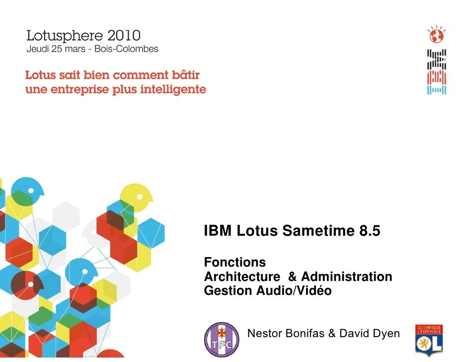 IBM Lotus Sametime 8.5                 Fonctions                Architecture & Administration                Gestion Audio...