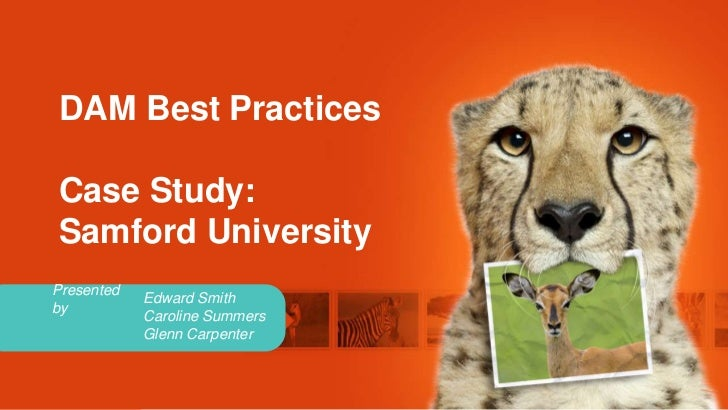 DAM Best PracticesCase Study:Samford UniversityPresented            Edward Smithby            Caroline Summers            ...