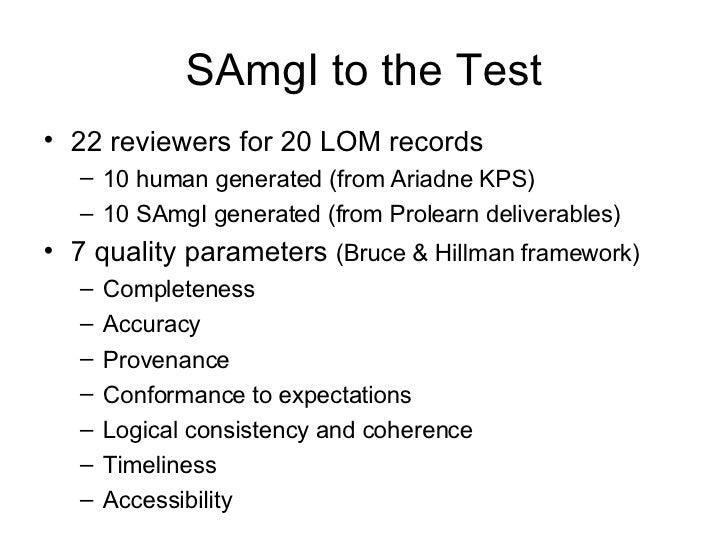 SAmgI to the Test <ul><li>22 reviewers for 20 LOM records </li></ul><ul><ul><li>10 human generated (from Ariadne KPS) </li...