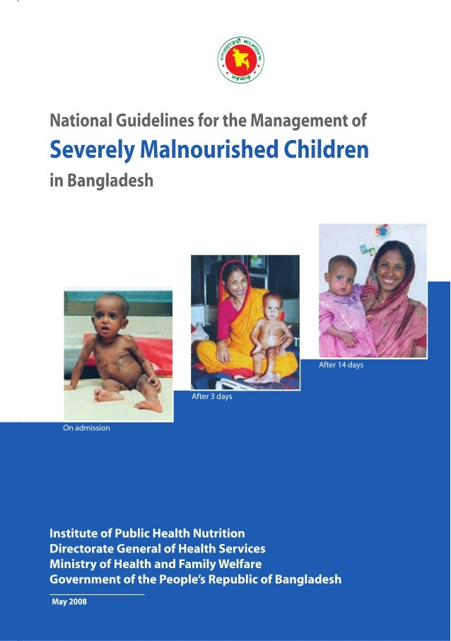 12 National Guidelines for the Management of Severely Malnourished Children in Bangladesh Cover Photo Courtsey: Nutrition ...