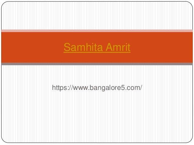 https://www.bangalore5.com/ Samhita Amrit