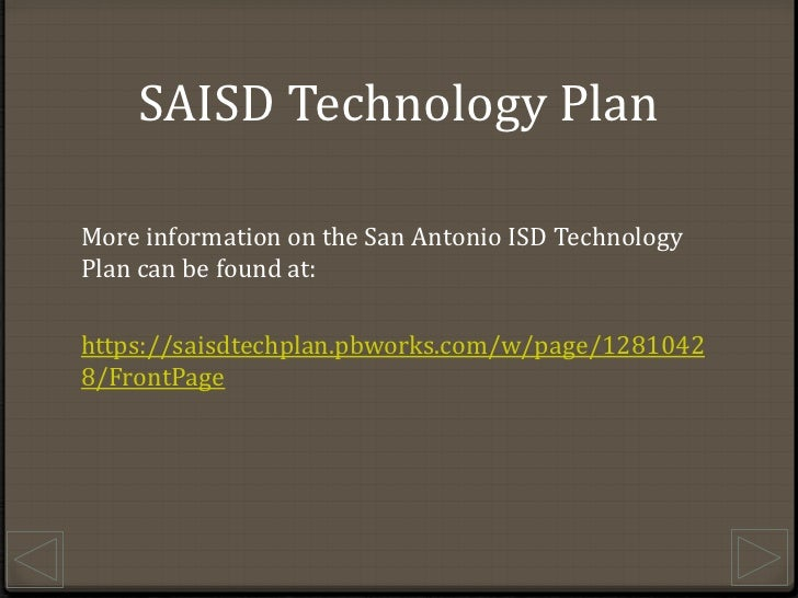 SAISD Technology Plan<br />More information on the San Antonio ISD Technology Plan can be found at:<br />https://saisdtech...