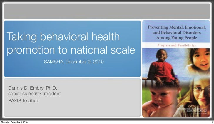 Taking behavioral health     promotion to national scale                             SAMSHA, December 9, 2010       Dennis...