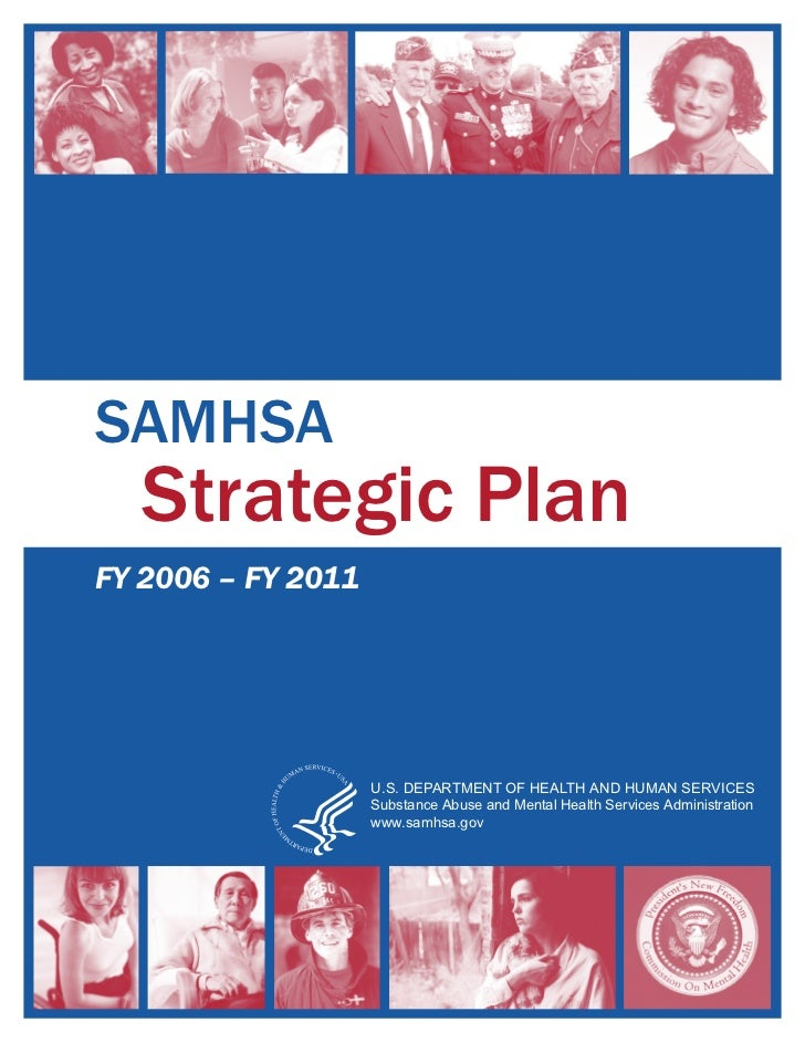 SAMHSA   Strategic PlanFY 2006 – FY 2011               ·                    U.S. DEPARTMENT OF HEALTH AND HUMAN SERVICES  ...