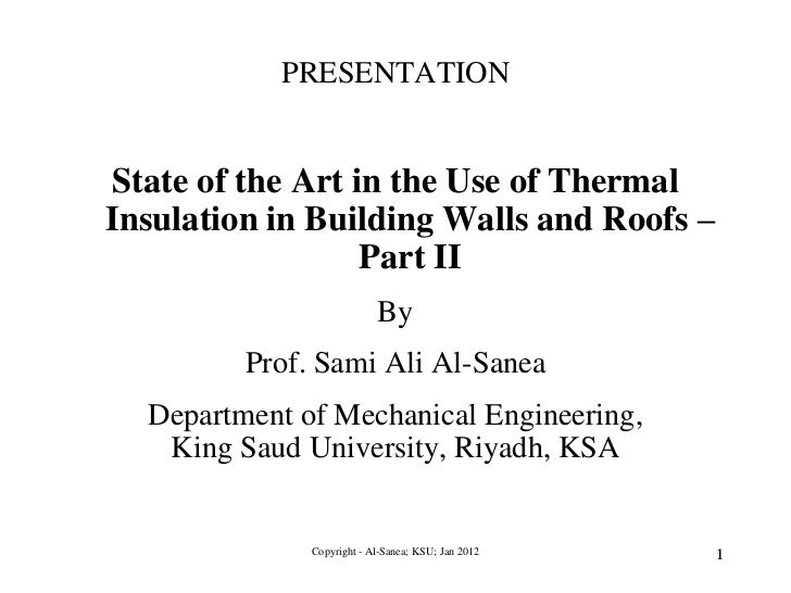 PRESENTATIONState of the Art in the Use of ThermalInsulation in Building Walls and Roofs –                  Part II       ...