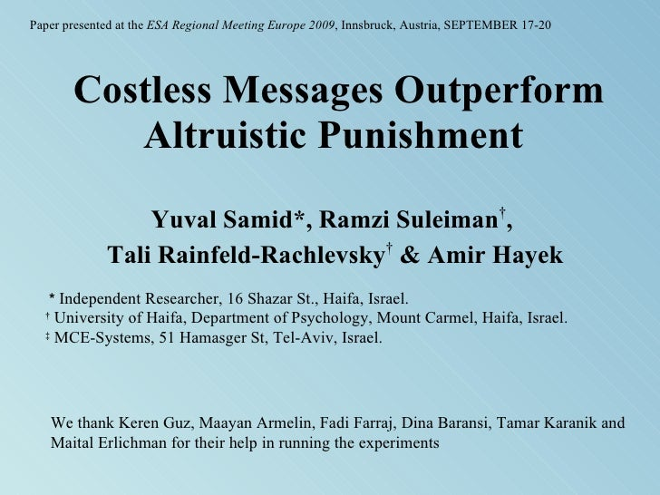 Costless Messages Outperform Altruistic Punishment   Yuval Samid*, Ramzi Suleiman † ,  Tali Rainfeld-Rachlevsky †  & Amir ...