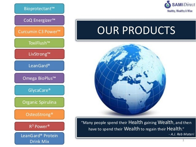 """OUR PRODUCTS""""Many people spend their Health gaining Wealth, and thenhave to spend their Wealth to regain their Health.""""- A..."""
