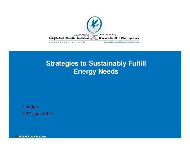 www.kockw.com Strategies to Sustainably Fulfill Energy Needs London 22nd June 2010