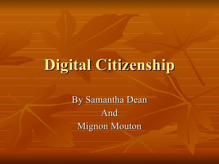 Digital Citizenship By Samantha Dean And Mignon Mouton
