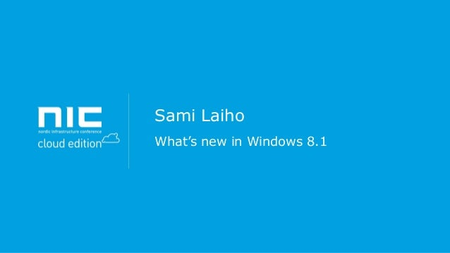 Sami Laiho What's new in Windows 8.1
